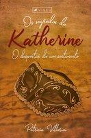 Os segredos de Katherine - Patrícia Vittorini