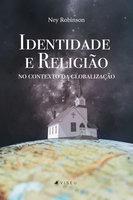 Identidade e religião no contexto da globalização - Ney Robinson
