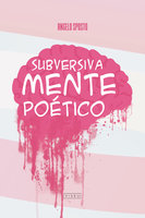 Subversivamente Poético - Angelo Sposto