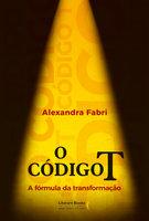 O código T - Alexandra Fabri