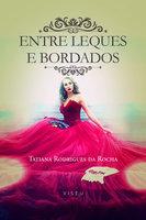 Entre leques e bordados - Tatiana Rodrigues da Rocha