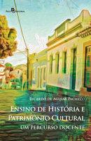 Ensino de História e Patrimônio Cultural - Ricardo Aguiar De Pacheco