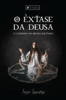 O êxtase da deusa - Sérgio Lourenço