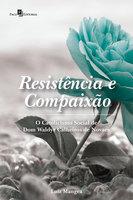 Resistência e Compaixão - Luiz Mangea