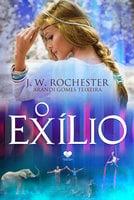 O Exílio - J. W. Rochester (espírito), Arandi Gomes Teixeira