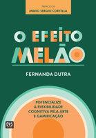 O Efeito Melão - Fernanda Dutra