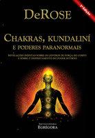 Chakras, Kundalini e Poderes Paranormais - DeRose