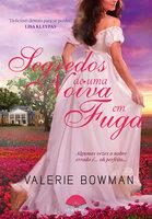 Segredos de uma noiva em fuga - Valerie Bowman
