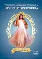 Pequeno manual da devoção à Divina Misericórdia - Pe. Uélisson Pereira, Daniela Miranda