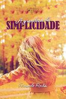 A grandeza da simplicidade - Fernando Rocha