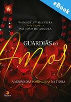 Guardiãs do amor - Wanderley Olveira