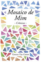 Mosaico de mim - Vanessa Vaz Cattan