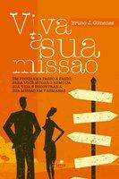 Viva a sua missão - Bruno J. Gimenes