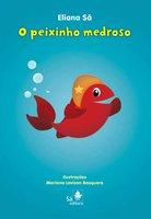 O peixinho medroso - Eliana Sá