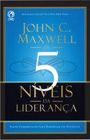 Os 5 Níveis da Liderança - John C. Maxwell