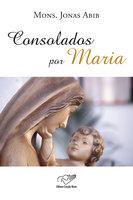 Consolados por Maria - Monsenhor Jonas Abib