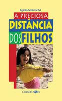 A preciosa distância dos filhos - Egídio Santanchè