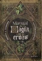 Manual de Magia com as Ervas - Bruno J. Gimenes, Patrícia Cândido