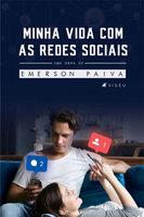 Minha vida com as redes sociais - Emerson Paiva