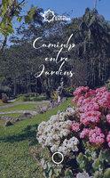 Caminho entre jardins - José Carlos Sindolfo de Silva