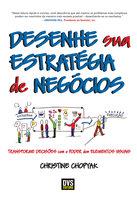 Desenhe sua Estratégia de Negócios - Christine Chopyak