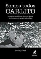 Somos todos Carlito - Rafael Casé