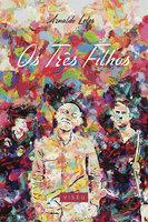 Os três filhos - Arnaldo Leles