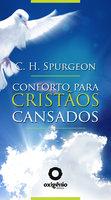 Conforto para cristãos cansados - Charles Spurgeon