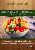 Aproveitamento Integral de Alimentos - MIchelle Gomes Lelis