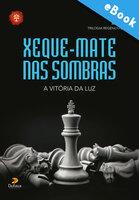 Xeque-mate nas sombras - Samuel Gomes