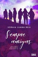 Sempre amigas - Soraia Luana Reis