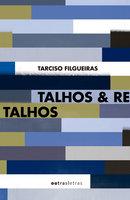 Talhos & retalhos - Tarciso Filgueiras