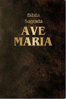 Bíblia Sagrada Ave-Maria - Edição Claretiana - Editora Ave-Maria