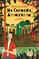 No coração da Amazônia - Manuel Filho