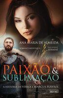 Paixão e Sublimação - Ana Maria de Almeida