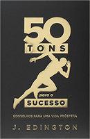 50 tons para o sucesso - Jadson Edington