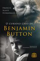 O Curioso Caso de Benjamin Button - Francis Scott Fitzgerald