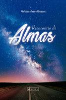 Reencontro de almas - Patrícia Rosa Marques