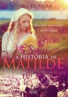 A história de Matilde - Bernardo, Dineu de Paula
