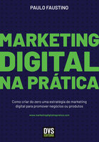 Marketing Digital na Prática - Paulo Faustino