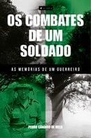 Os combates de um soldado - Pedro Cândido de Melo