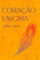 Coração enigma - Gabriel Galego