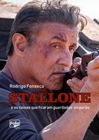 Stallone e as coisas que ficaram guardadas no porão - Rodrigo Fonseca