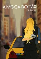 A Moça do Táxi - K. S. Arcanjo