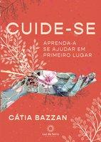 Cuide-se - Cátia Bazzan