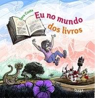 Eu no mundo dos livros - Sara Costa