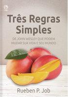 Três regras simples - Rueben P. Job
