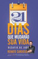 21 dias que mudarão sua vida - Renato Cardoso