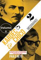 Kardec e Chico: Dois missionários - Volume II