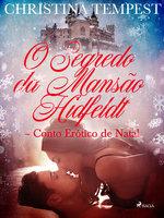 O Segredo da Mansão Hidfeldt - Conto Erótico de Natal - Christina Tempest